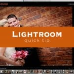 Lightroom Quick Tip #12