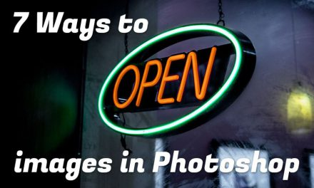 How To Open Images in Photoshop CC | 7 Different Ways