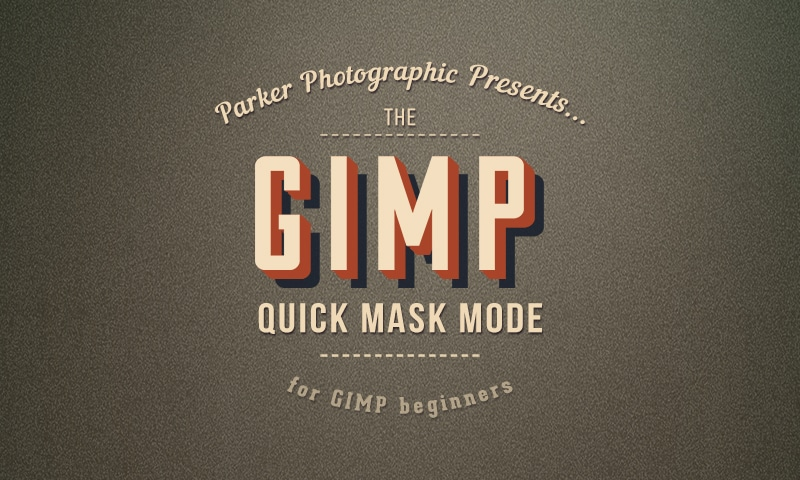 How To Use Quick Mask Mode In GIMP {Complete Guide}