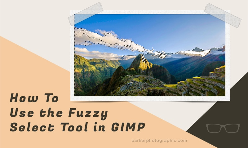 Discover the GIMP Fuzzy Select Tool & How To Use It